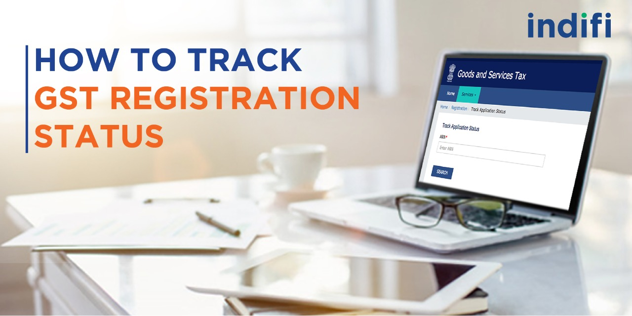 How To Track GST Registration Status