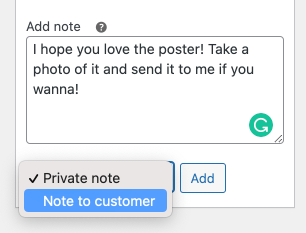 Showing a meta box in the WordPress editor with a white textarea with an Add Note label and a typed note in it that says I hope you love the poster! Take a photo of it and send it to me if you wanna! There is an option selected to display the note to the customer.