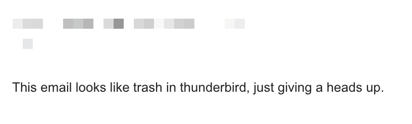 This email looks like trash in thunderbird, just giving a heads up.
